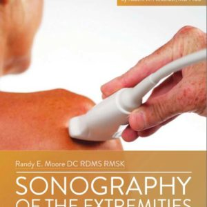 Sonography of the Extremities: 4th Edition by Dr. Randy E. Moore, DC RDMS RMSK. Available now in our Products selection at Hands-On Seminars.