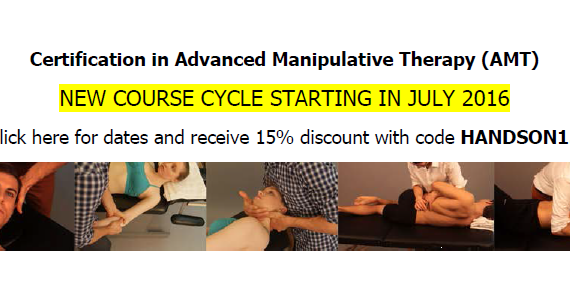 Certification in Advanced Manipulative Therapy (AMT). NEW COURSE CYCLE STARTING IN JULY 2016. Check out Hands-On Seminars for dates and receive a 15% discount with the code included.